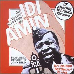 Collected Broadcasts of Idi Amin John Bird Music