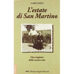 Lestate di San Martino. Una stagione della nostra vita