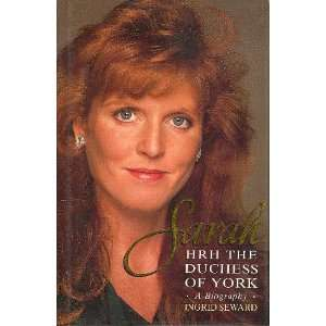 Sarah, HRH the Duchess of York: A biography (9780002151887