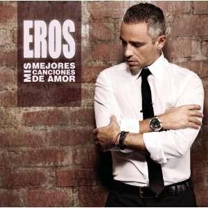 Mis Mejores Canciones De Amor Eros Ramazzotti Music