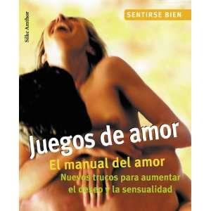 Juegos de amor: El manual del amor. Nuevos trucos para