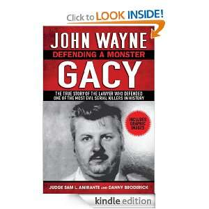 John Wayne Gacy: Defending a Monster: Sam L. Amirante: