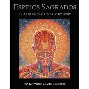 Sacred Mirrors: El Arte Visionario de Alex Grey, Grey