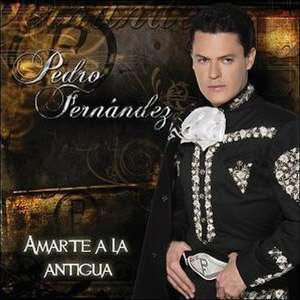 Amarte A La Antigua, Pedro Fernandez Latin