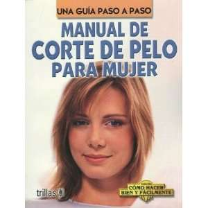 Manual De Corte De Pelo Para Mujer (Spanish Edition